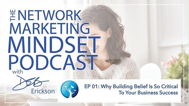 Network Marketing Mindset Podcast Episode 1