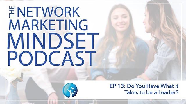 Network Marketing Mindset Podcast Episode 13