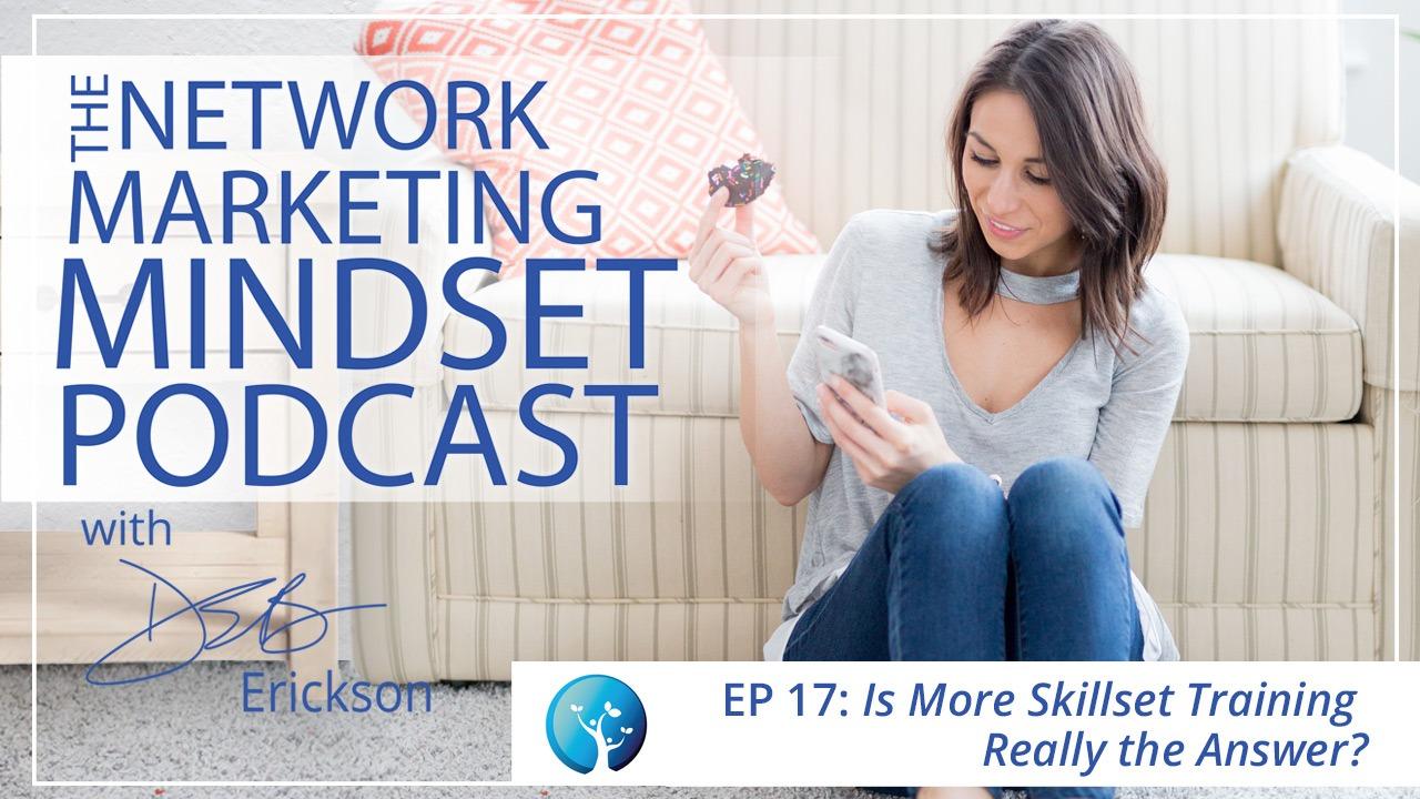 Network Marketing Mindset Podcast Episode 17