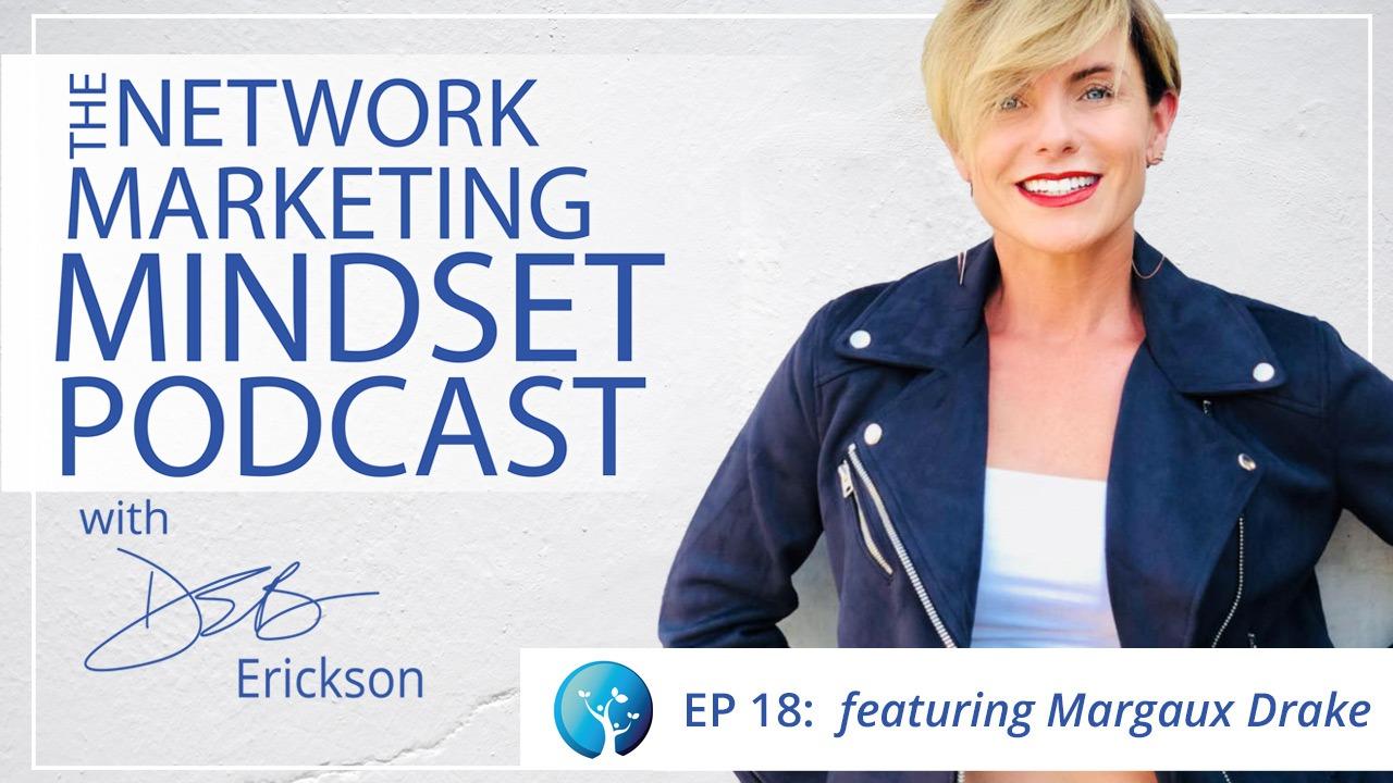 Network Marketing Mindset Podcast Episode 18