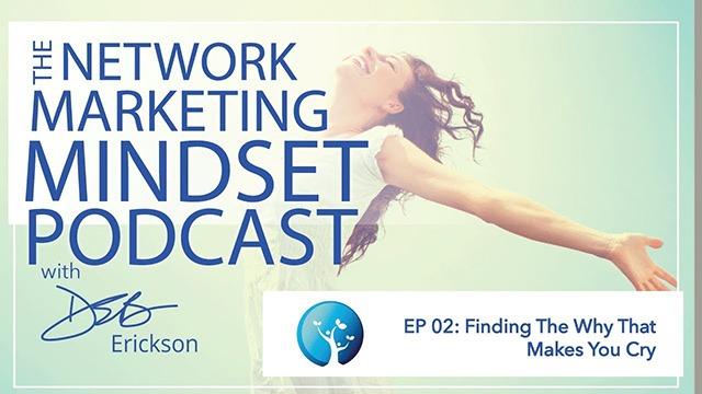Network Marketing Mindset Podcast Episode 2