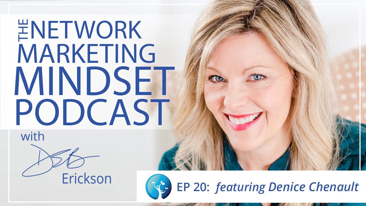 Network Marketing Mindset Podcast Episode 20