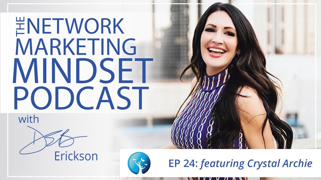 Network Marketing Mindset Podcast Episode 24