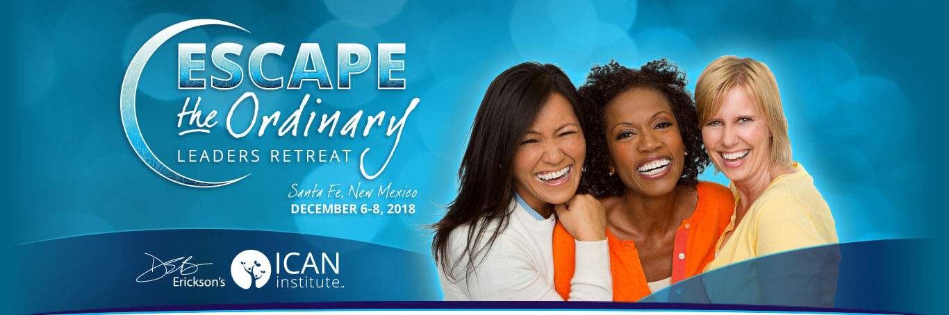 Escape the Ordinary Leaders Retreat, Santa Fe, New Mexico, December 6-8, 2018