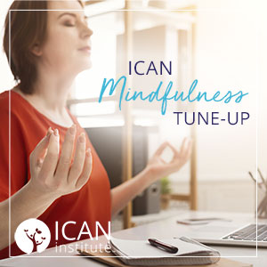 ICAN Mindfulness Tune-up