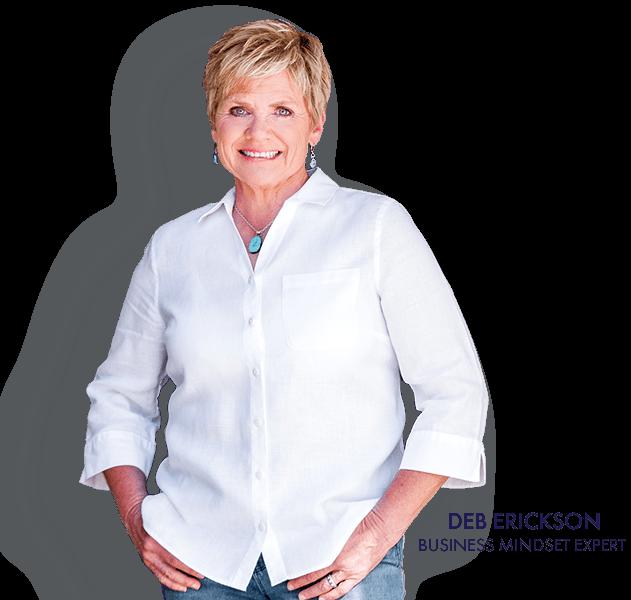 Deb Erickson, Business Mindset Expert