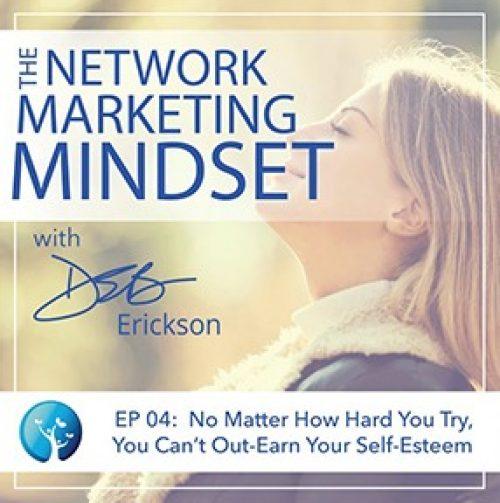 Network Marketing Mindset Podcast Episode 4