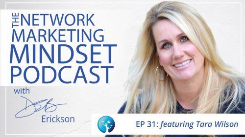 Network Marketing Mindset Podcast Episode 31